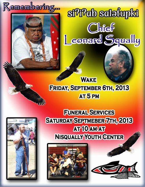 Cheif Leonard Squally's Wake on Friday, September 6th, 2013. For more information please